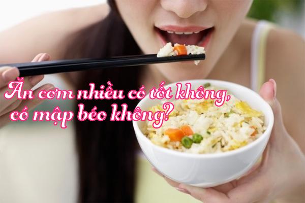 Ăn cơm nhiều có béo không