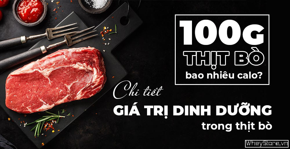 100g thịt bò chứa bao nhiêu calo
