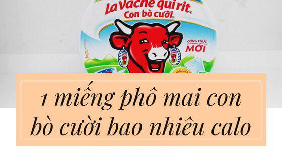 phô mai con bò cười bao nhiêu calo