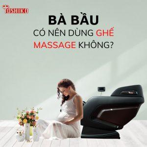 Bà bầu có nên ngồi ghế massage-1